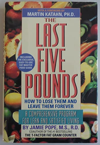 The Last Five Pounds: How To Lose Them And Leave Them Forever: Pope, Jamie