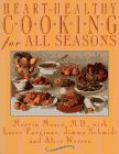 Heart-Healthy Cooking for All Seasons: Moser, Marvin, Larry Forgione, Jimmy Schmidt, and Alice ...