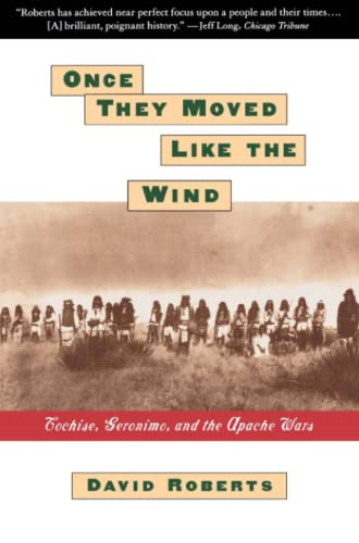 9780671885564: Once They Moved Like The Wind : Cochise, Geronimo, And The Apache Wars