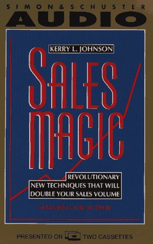 9780671885922: Sales Magic: Revolutionary New Techniques That Will Double Your Sales Volume