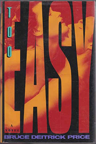 Too Easy: a novel. SIGNED by author: Price, Bruce Deitrick