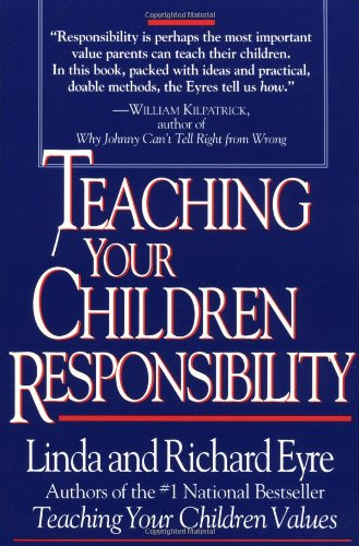 Teaching Your Children Responsibility: Eyre, Richard; Eyre, Linda