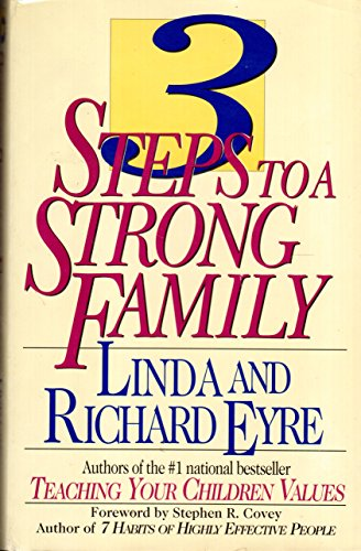 Three Steps to a Strong Family: Eyre, Linda & richard