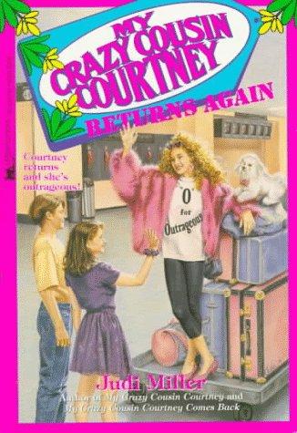 My Crazy Cousin Courtney Returns Again: My Crazy Cousin Courtney Returns Again: Judi Miller
