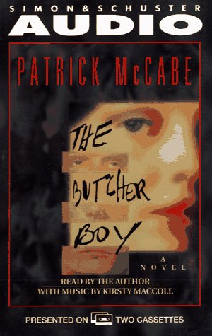 The Butcher Boy: A Novel: McCabe, Patrick;MacColl, Kirsty