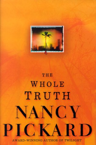 THE WHOLE TRUTH (SIGNED): Pickard, Nancy