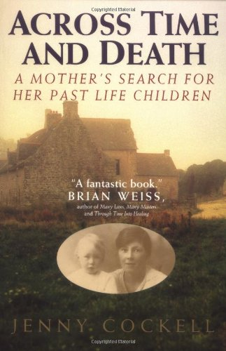 9780671889869: Across Time and Death: A Mother's Search for Her Past Life Children