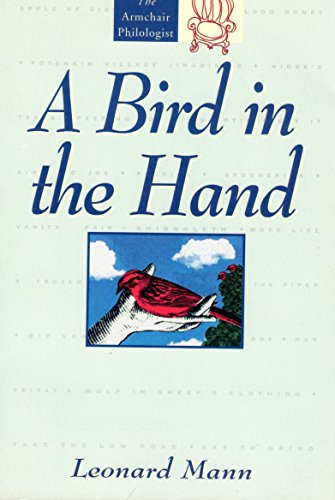 9780671889944: A Bird in the Hand: And the Stories Behind 250 Other Common Expressions (The Armchair Philologist)