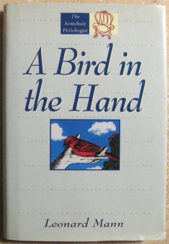 9780671889951: A Bird in the Hand: And the Stories Behind 250 Other Common Expressions (The Armchair Philologist)