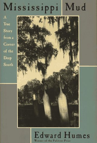 Mississippi Mud: A True Story from a Corner of the Deep South (0671889982) by Edward Humes
