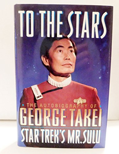 To the Stars The auotobiography of George: Takei, George