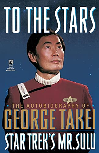 To the Stars: The Autobiography of George: Takei, George
