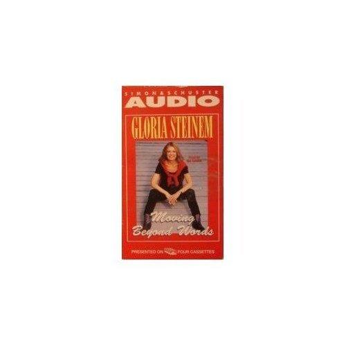 Moving Beyond Words: Steinem, Gloria