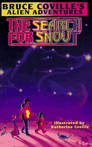 The SEARCH FOR SNOUT: BRUCE COVILLE'S ALIEN ADVENTURES: Coville, Bruce