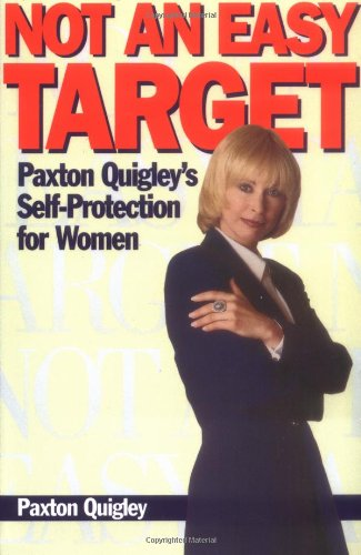 9780671890810: Not an Easy Target: Paxton Quigley's Self-Protection for Women