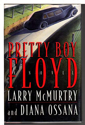 Pretty Boy Floyd: McMurtry, Larry;Ossana, Diana