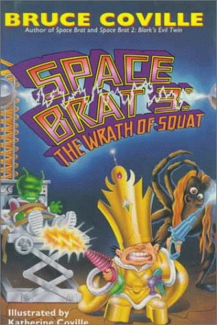 The WRATH OF SQUAT (SPACE BRAT 3) (0671891987) by Bruce Coville
