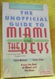 The Unofficial Guide to Miami and the Florida Keys (Unofficial Guides): Sehlinger, Bob; Surkiewicz,...