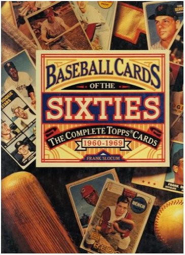9780671892234: Baseball Cards of the Sixties: The Complete Topps Cards 1960-1969