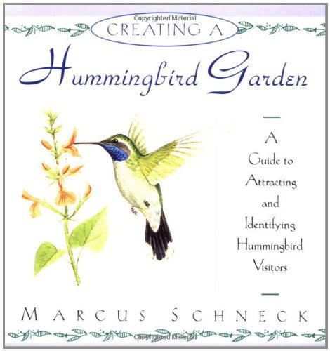 9780671892456: Creating a Hummingbird Garden: A Guide to Attracting and Identifying Hummingbird Visitors