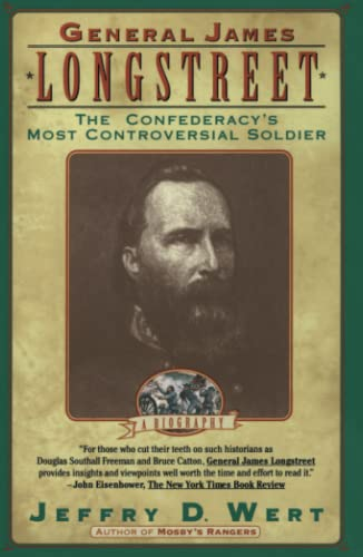 9780671892876: General James Longstreet: The Confederacy's Most Controversial Soldier-A Biography