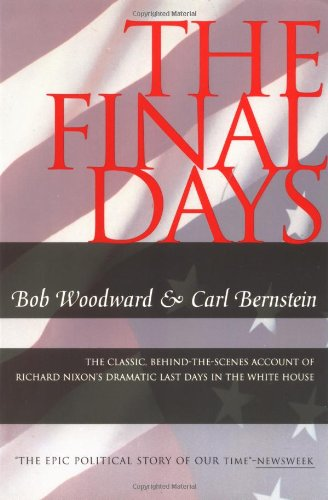 9780671894405: The Final Days: The Classic, Behind-the-scenes Account of Richard Nixon's Dramatic Last Days in the White House