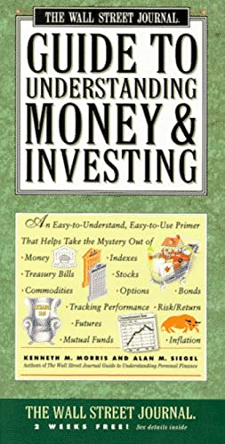 The Wall Street Journal Guide to Understanding Money and Investing (067189451X) by Alan M. Siegel; Kenneth M. Morris