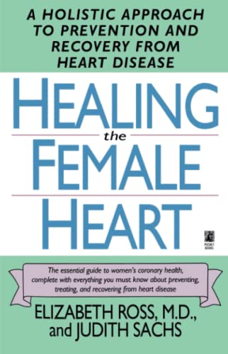9780671894702: Healing the Female Heart: A Holistic Approach to Prevention and Recovery from Heart Disease