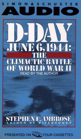 9780671894788: D-Day June 6, 1944 : The Climactic Battle of World War II/Cassettes Abridged