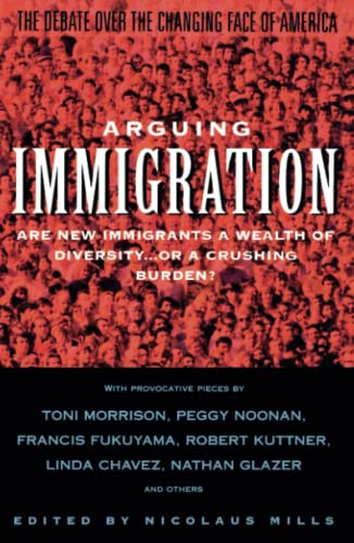 9780671895587: Arguing Immigration: The Debate Over the Changing Face of America