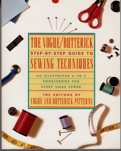 9780671896669: The Vogue/Butterick Step-By-Step Guide to Sewing Techniques: An Illustrated A-To-Z Sourcebook for Every Home Sewer