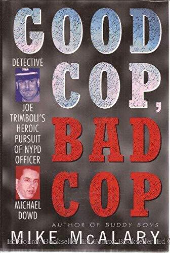 9780671897369: Good Cop Bad Cop: Detective Joe Trimboli's Heroic Pursuit of NYPD Officer Michael Dowd