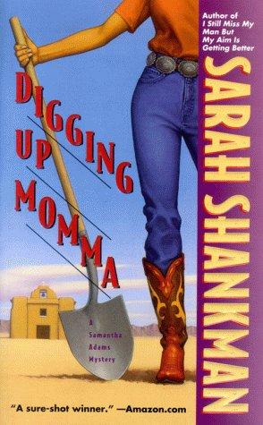 Digging Up Momma: Shankman, Sarah