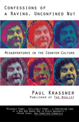 9780671898434: Confessions of a Raving, Unconfined Nut: Misadventures in Counter-Culture