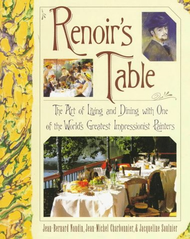 Renoir's table : the art of living and dining with one of the world's greatest impressionist pain...