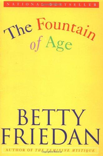 The Fountain of Age: Friedan, Betty