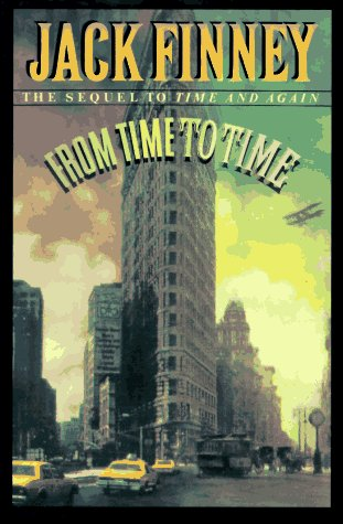 From Time to Time: The Sequel to Time and Again: JACK FINNEY