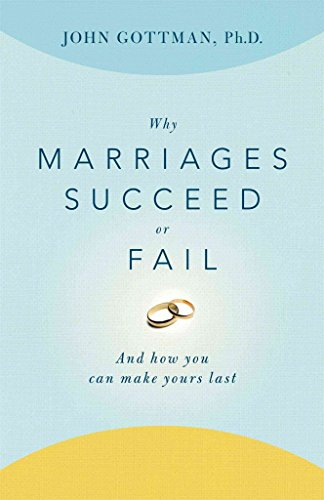 9780671899325: Why Marriages Succeed or Fail: & How You Can Make Yours Last -- 1995 publication