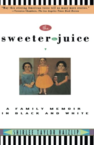 The Sweeter the Juice : A Family Memoir in Black and White