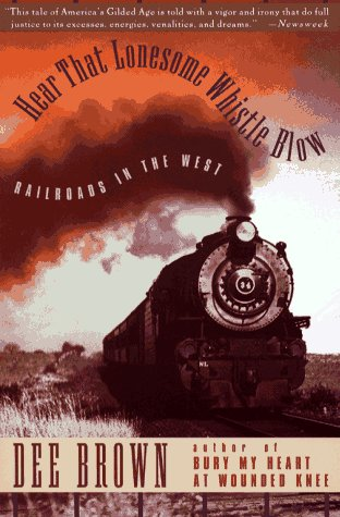 9780671899394: Hear That Lonesome Whistle Blow: Railroads in the West