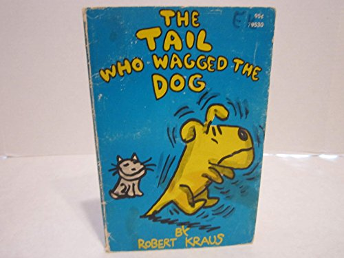 The Tail Who Wagged the Dog (9780671960544) by Robert Kraus