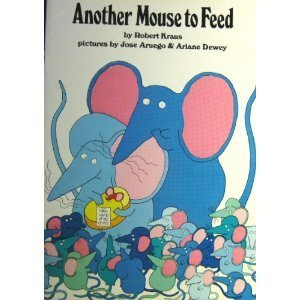 Another Mouse to Feed. SIGNED by author: Kraus, Robert