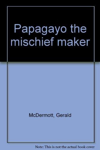 9780671960841: Papagayo the mischief maker