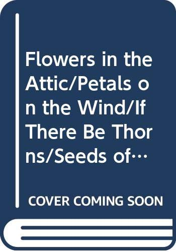 9780671967802: Flowers in the Attic / If There Be Thorns / Petals on the Wind / Seeds of Yesterday / Garden of Shadows