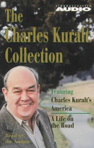 The Charles Kuralt Collection: Charles Kuralt's America/A Life on the Road: Charles ...