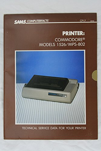 9780672089688: Commodore 1526/Mps-802 Printer/Book (Sams Computerfacts)