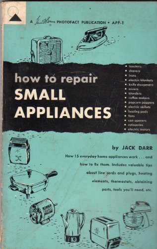 How to Repair Small Appliances, Vol. 1: Jack Darr