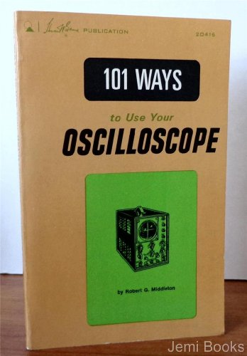 9780672204166: One Hundred and One Ways to Use Your Oscilloscope