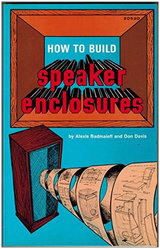 How to Build Speaker Enclosures: Alexis Badmaieff; Don