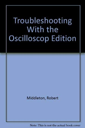 9780672205507: Troubleshooting With the Oscilloscope